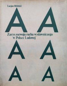 Lucjan Biliński • Zarys rozwoju ruchu wydawniczego w Polsce Ludowej