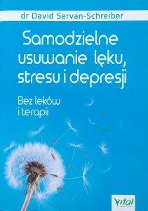 dr David Servan-Schreiber • Samodzielne usuwanie lęku, stresu i depresji