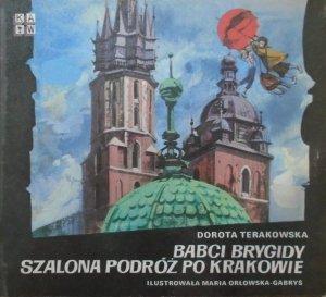 Dorota Terakowska • Babci Brygidy szalona podróż po Krakowie [Maria Orłowska-Gabryś]