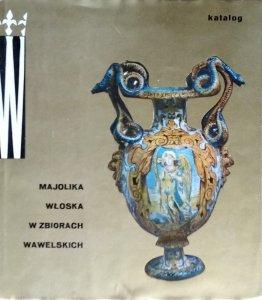 Maria Piątkiewicz Dereniowa • Majolika włoska w zbiorach wawelskich