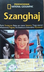 Szanghaj • Przewodnik National Geographic