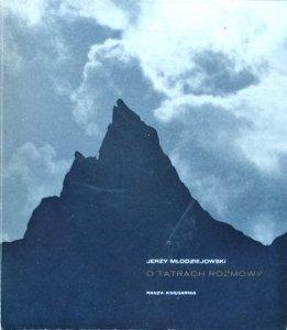 Jerzy Młodziejowski • O Tatrach rozmowy