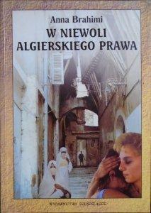 Anna Brahimi • W niewoli algierskiego prawa