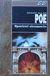 Edgar Allan Poe • Opowieści niesamowite