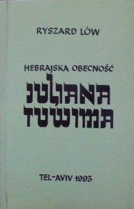 Ryszard Löw • Hebrajska obecność Juliana Tuwima. Szkice bibliograficzne [dedykacja autora]