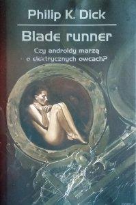 Philip K. Dick • Blade runner