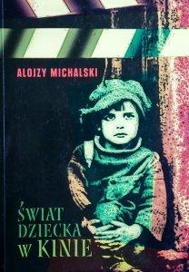 Alojzy Michalski • Świat dziecka w kinie