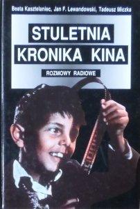 Jan Franciszek Lewandowski, Tadeusz Miczka, Beata Kasztelaniec • Stuletnia kronika kina. Rozmowy radiowe