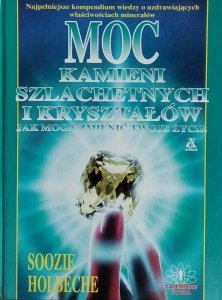 Soozie Holbeche • Moc kamieni szlachetnych i kryształów