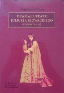 Magdalena Chacko • Dramat i teatr Juliusza Słowackiego. Rekonesans