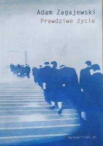 Adam Zagajewski • Prawdziwe życie [dedykacja autorska]