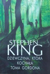 Stephen King • Dziewczyna, która kochała Toma Gordona