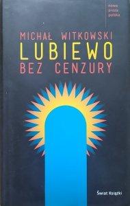 Michał Witkowski • Lubiewo bez cenzury