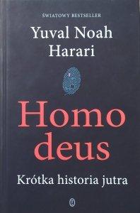 Yuval Noah Harari • Homo deus. Krótka historia jutra