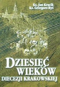 Grzegorz Ryś i Jan Kracik • Dziesięć wieków diecezji krakowskiej