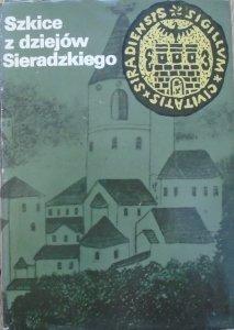 red. Józef Śmiałowski • Szkice z dziejów Sieradzkiego