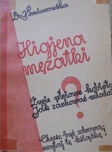 Dr. J. Śmiarowska • Higjena mężatki. Życie płciowe kobiety. Środki zapobiegawcze przeciw ciąży. Jak przedłużyć młodość? [1934] [Wacław Kupsto]