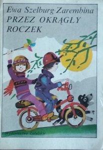 Ewa Szelburg Zarembina • Przez okrągły roczek