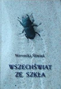 Weronika Śliwiak • Wszechświat ze szkła