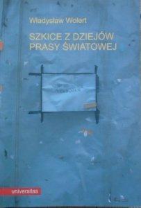 Władysław Wolert • Szkice z dziejów prasy światowej
