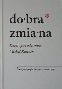Katarzyna Kłosińska, Michał Rusinek • Dobra zmiana