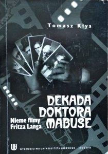 Tomasz Kłys • Dekada doktora Mabuse. Nieme filmy Fritza Langa [dedykacja autorska]