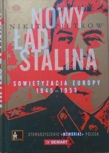 Nikita Pietrow • Nowy ład Stalina. Sowietyzacja Europy 1945-1953