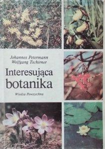 Johannes Johannes Petermann, Wolfgang Tschirner • Interesująca botanika