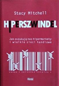 Stacy Mitchell • Hiperszwindel. Jak oszukują nas hipermarkety i wielkie sieci handlowe