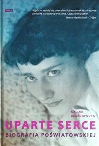Kalina Błażejewska • Uparte serce. Biografia Poświatowskiej
