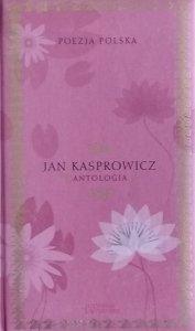 Jan Kasprowicz • Antologia