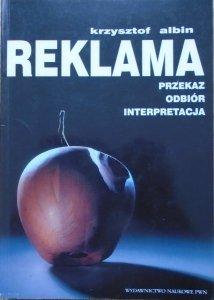 Krzysztof Albin • Reklama. Przekaz, odbiór, interpretacja