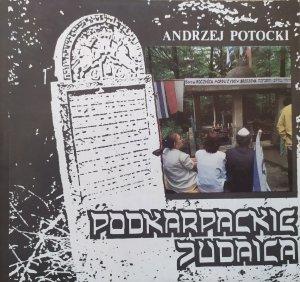 Andrzej Potocki • Podkarpackie judaika