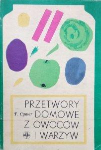 Tadeusz Cymer • Przetwory domowe z owoców i warzyw