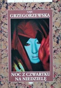 Gaja Grzegorzewska • Noc z czwartku na niedzielę