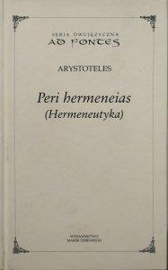 Arystoteles • Peri hermeneias. Hermeneutyka
