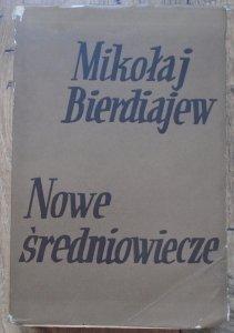 Mikołaj Bierdiajew • Nowe średniowiecze [1936]
