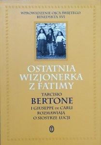 Tarcisio Bertone, Giuseppe de Carli • Ostatnia wizjonerka z Fatimy