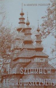 Krystyna Pieradzka • Na szlakach Łemkowszczyzny
