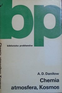 A.D.Daniłow • Chemia, atmosfera, Kosmos