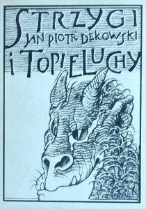 Jan Piotr Dekowski • Strzygi i topieluchy. Opowieści sieradzkie