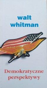 Walt Whitman • Demokratyczne perspektywy