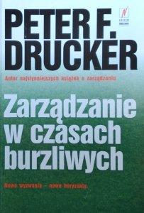 Peter F. Drucker • Zarządzanie w czasach burzliwych