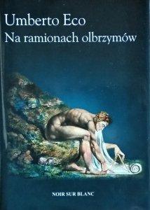Umberto Eco • Na ramionach olbrzymów