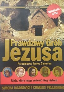 Simcha Jacobovici, Charles Pellegrino • Prawdziwy grób Jezusa
