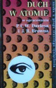 red. P.C.W.Davies, J.R.Brown • Duch w atomie. Dyskusja o paradoksach teorii kwantowej