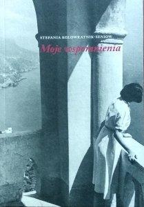 Stefania Kolowratnik-Seniow • Moje wspomnienia