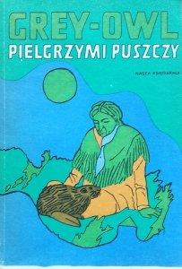 Grey Owl • Pielgrzymi puszczy [Zbigniew Rychlicki]