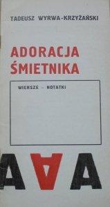 Tadeusz Wyrwa-Krzyżański • Adoracja śmietnika. Wiersze-notatki [dedykacja autora]