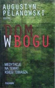 Augustyn Pelanowski • Dom w Bogu